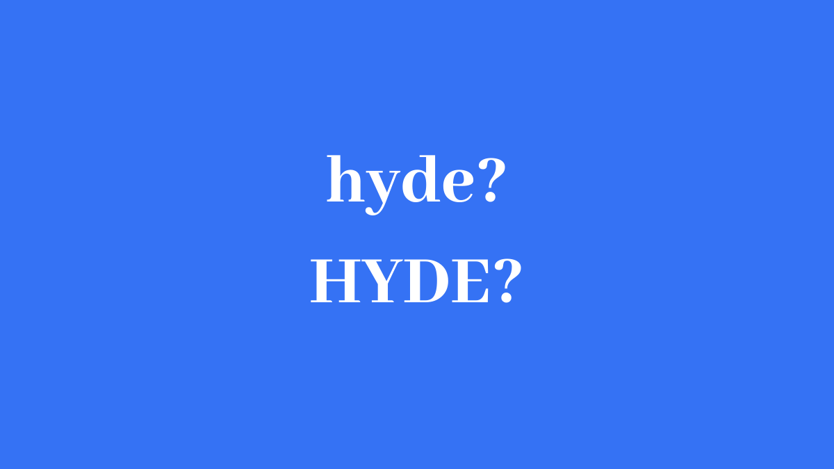 hyde or HYDE
